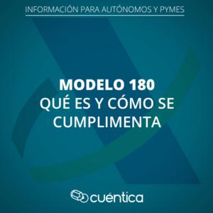 Modelo 180: qué es y cómo se cumplimenta