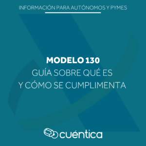 Qué es el modelo 130 y cómo se cumplimenta