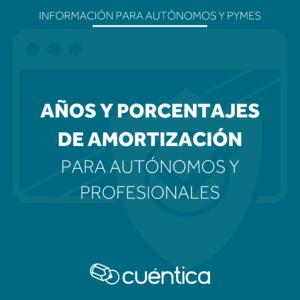 años y porcentajes de amortización para autónomos y profesionales