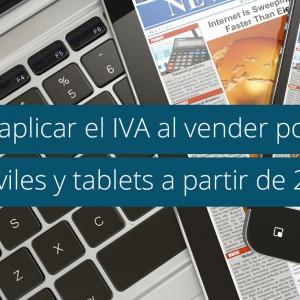¿Cómo aplicar el IVA en las ventas de ordenadores portátiles, móviles y tabletas digitales a partir de 2015?