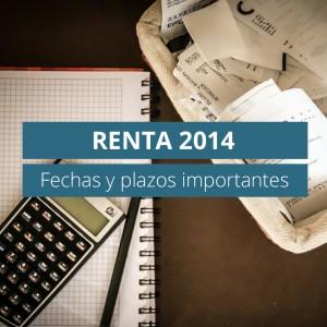 RENTA 2014: fechas y plazos importantes