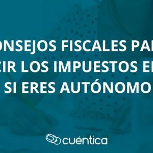 Consejos fiscales para reducir los impuestos en 2015 si eres autónomo o profesional