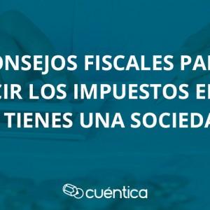 Consejos fiscales para reducir los impuestos en 2015 si tienes una sociedad