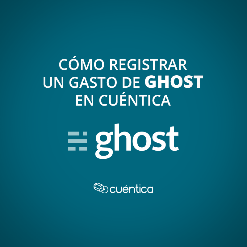 Cómo registrar un gasto de Ghost en Cuéntica