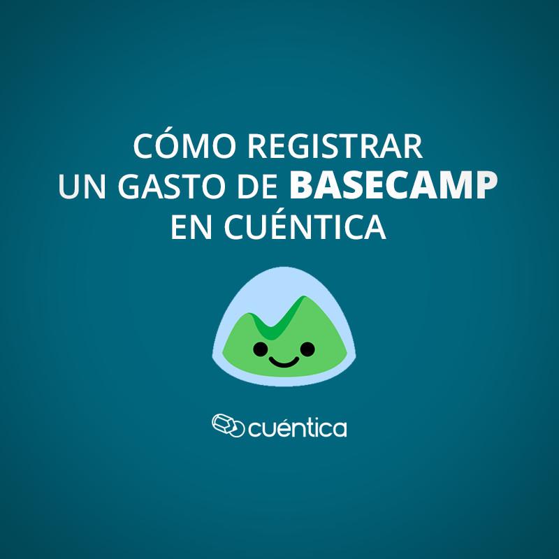 Cómo registrar un gasto de Basecamp en Cuéntica