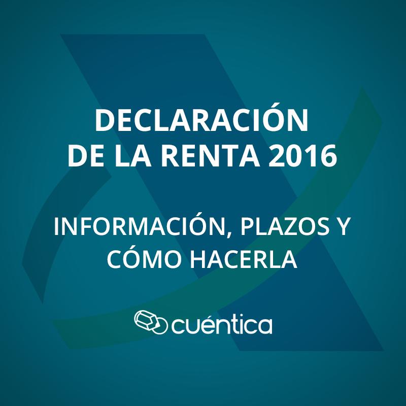Declaración de la Renta 2016: información, plazos y cómo hacerla