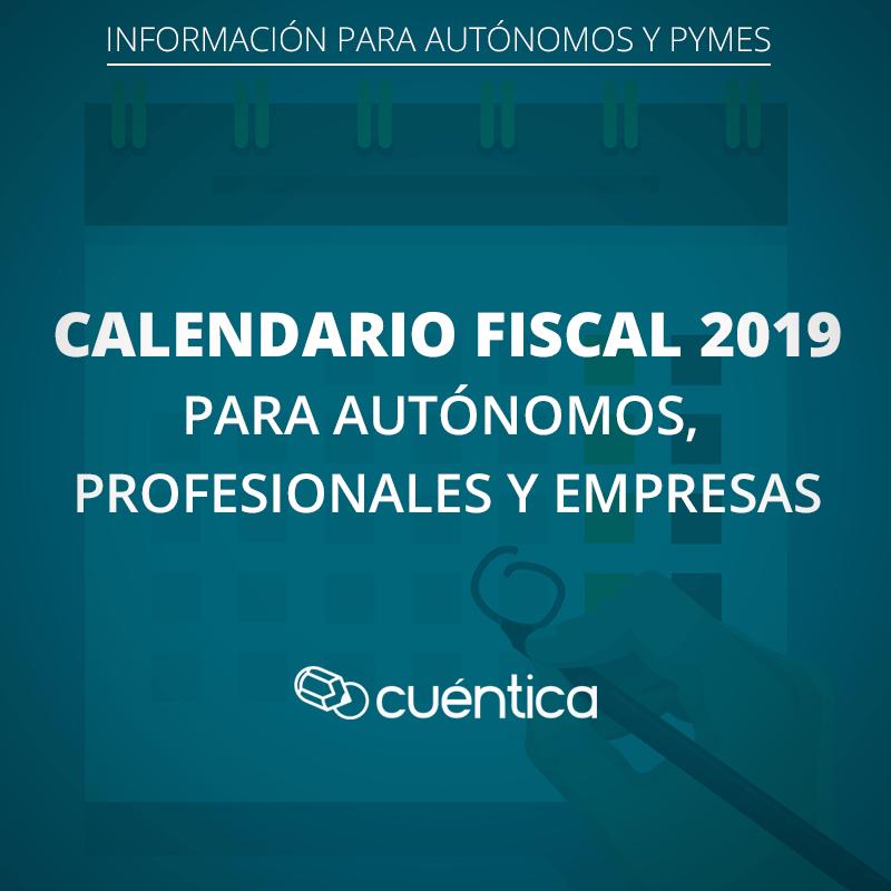 Aeat Calendario Fiscal 2019.Calendario Fiscal 2019 Autonomos Profesionales Y Empresas