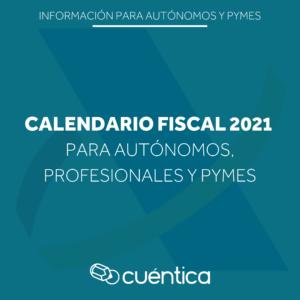 Resumen de las obligaciones fiscales de los autónomos y PYMES en 2021