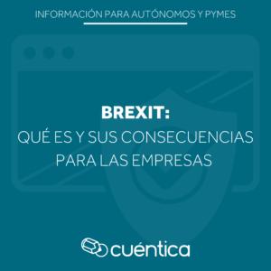 Brexit: qué es y sus consecuencias empresas