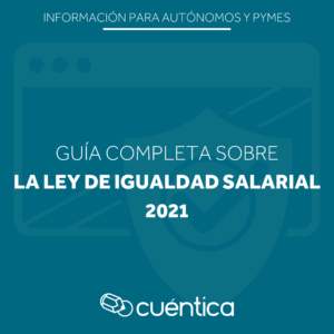 Ley igualdad salarial 2021 - Cuentica