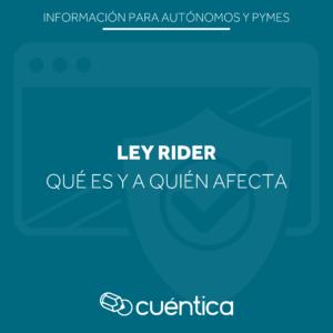 Ley Rider: qué es, cuándo entra en vigor y a quién afecta