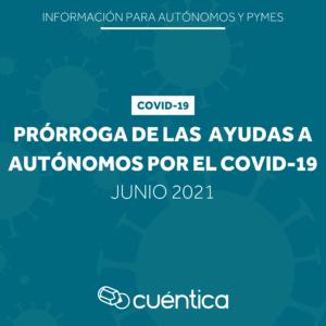 Prorroga-ayudas-COVID-junio-2021-Cuentica