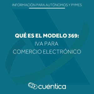 Modelo 369 Cuéntica - IVA para comercio electrónico