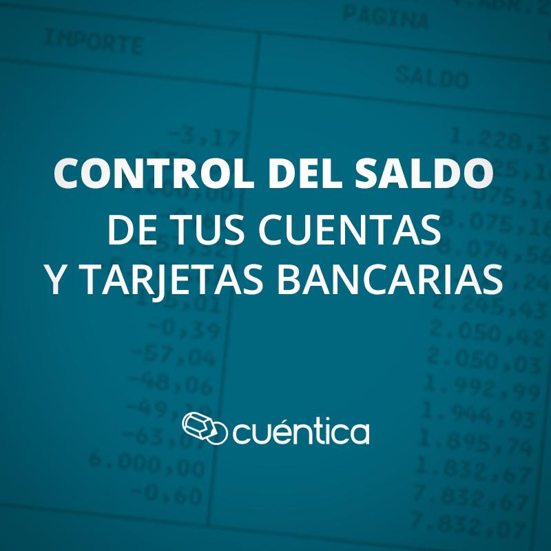 Nueva mejora: controla el saldo de tus cuentas y tarjetas bancarias en Cuéntica