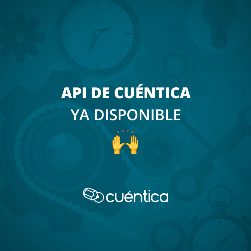 API de Cuéntica ya disponible 🙌