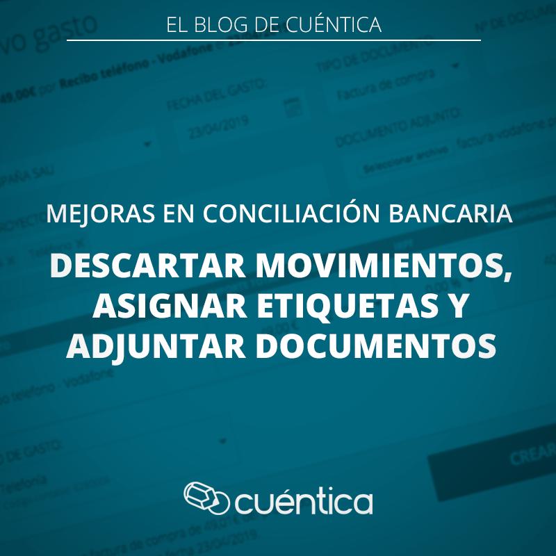 Mejoras en conciliación bancaria: descartar movimientos, asignar etiquetas y adjuntar documentos